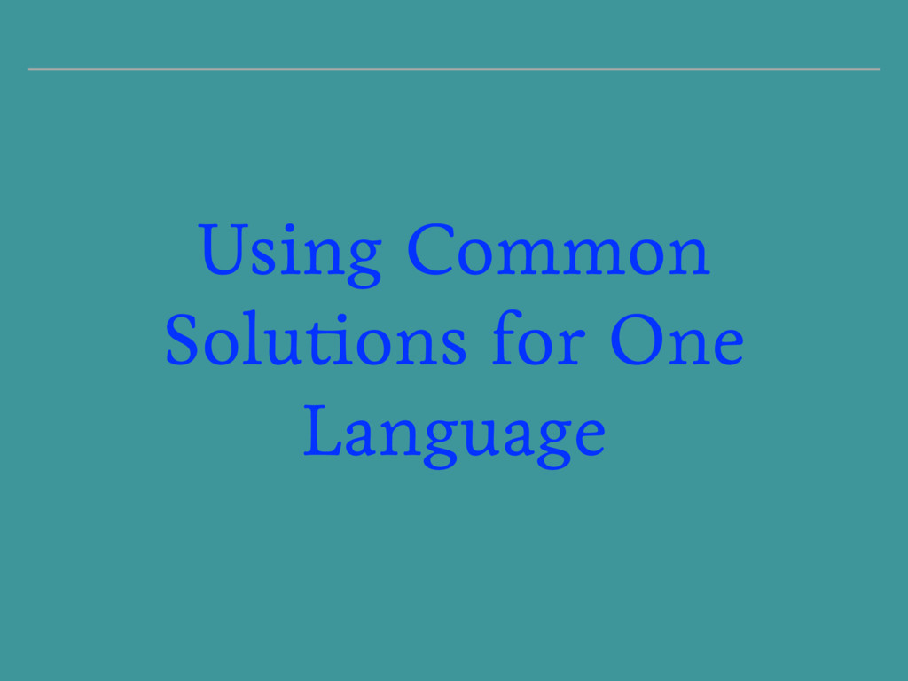 Using Common Solutions for One Language