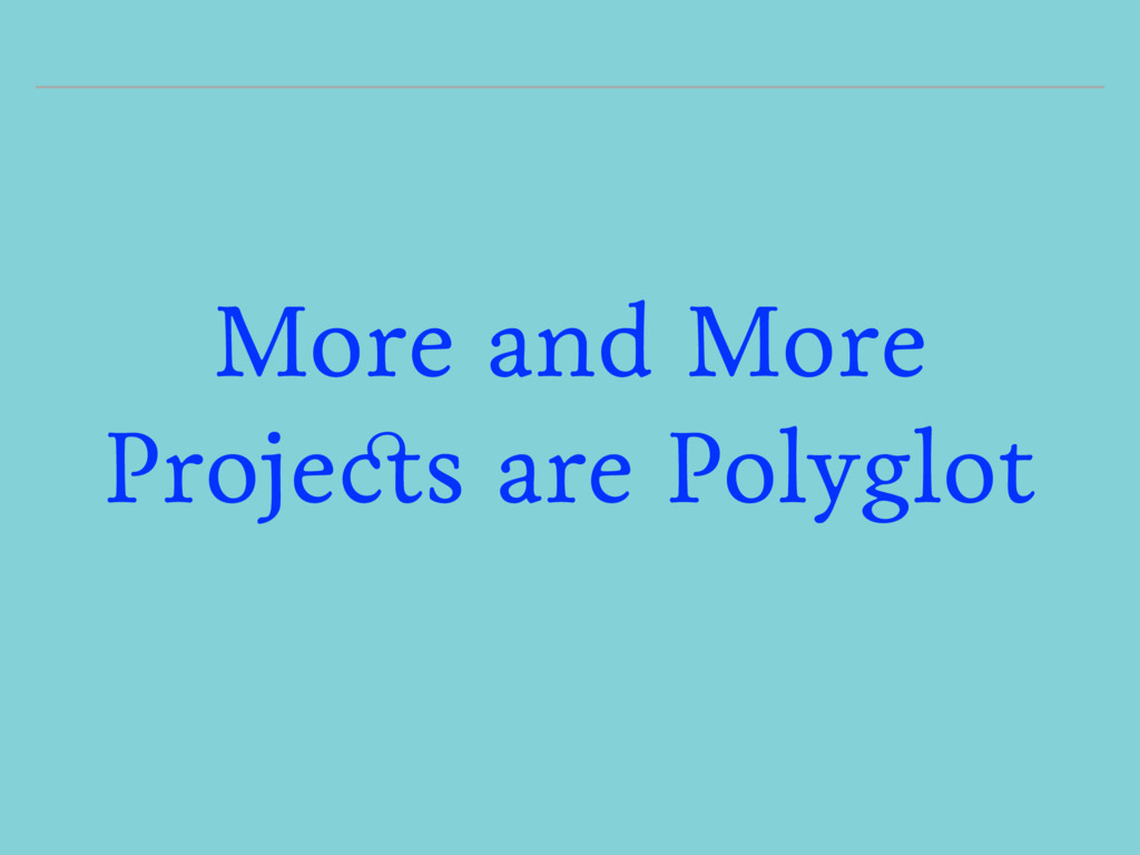 More and More Projects are Polyglot
