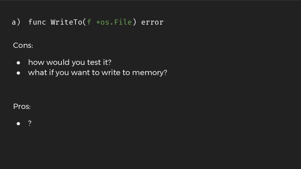 Cons: ● how would you test it? ● what if you wa...
