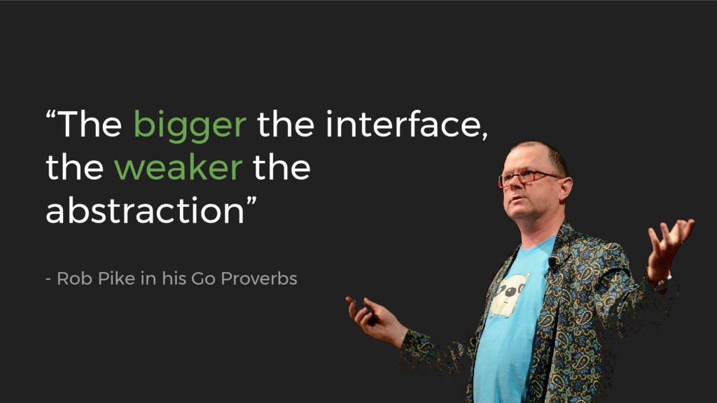 """""""The bigger the interface, the weaker the abstr..."""