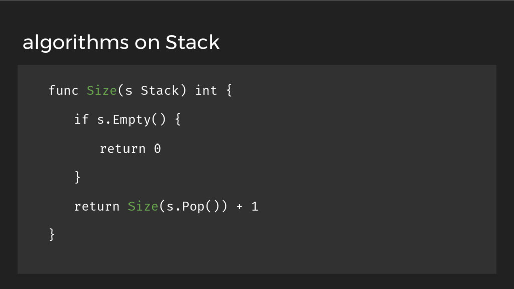 func Size(s Stack) int { if s.Empty() { return ...