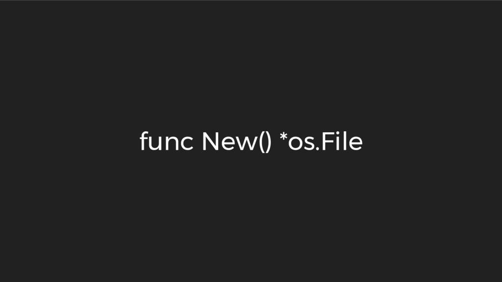 func New() *os.File