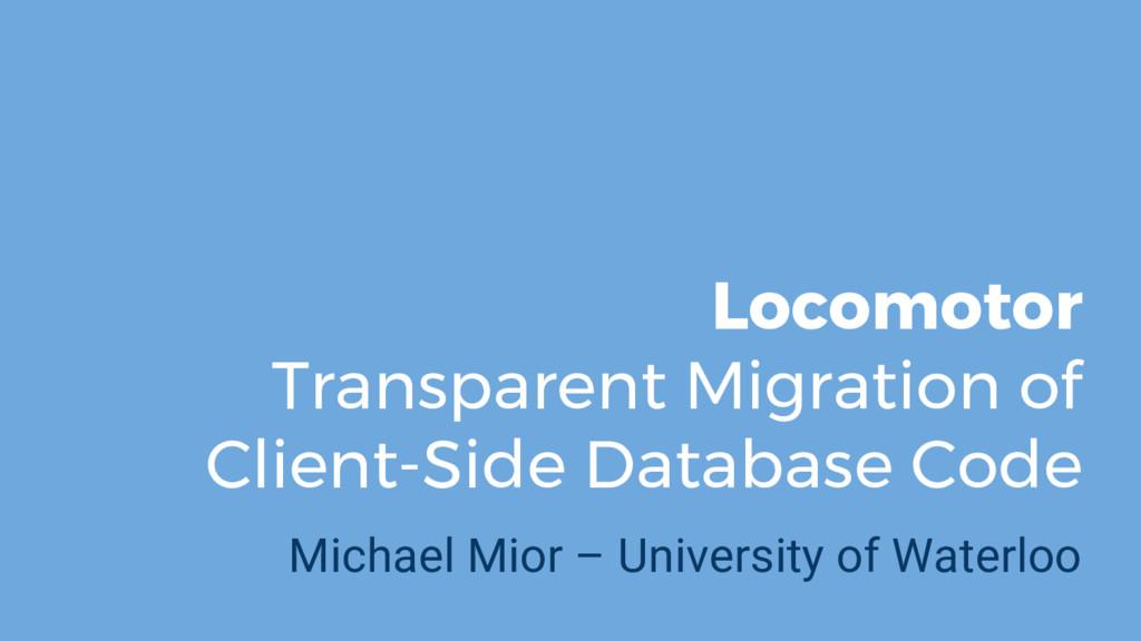 Locomotor Transparent Migration of Client-Side ...
