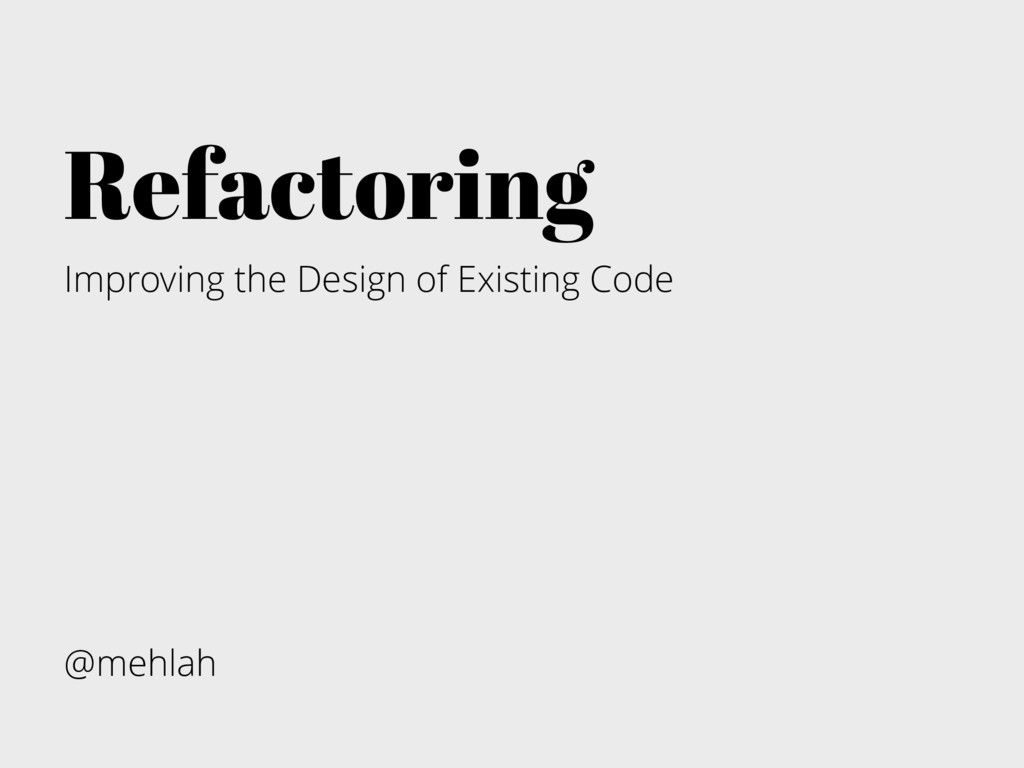 Refactoring Improving the Design of Existing Co...