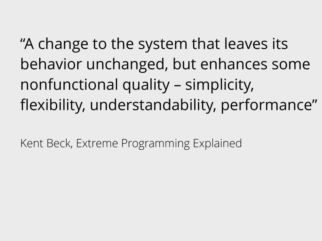 """""""A change to the system that leaves its behavio..."""