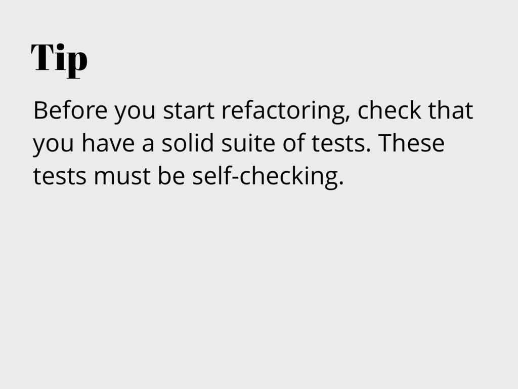 Before you start refactoring, check that you ha...