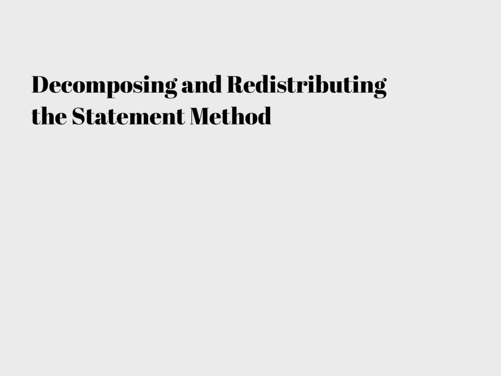 Decomposing and Redistributing the Statement Me...