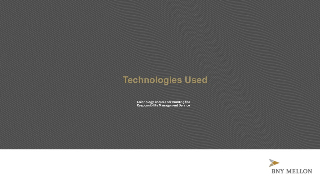 Technologies Used Technology choices for buildi...