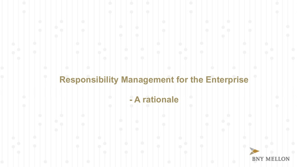 Responsibility Management for the Enterprise