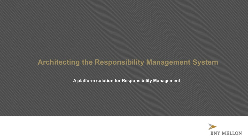 Architecting the Responsibility Management Syst...