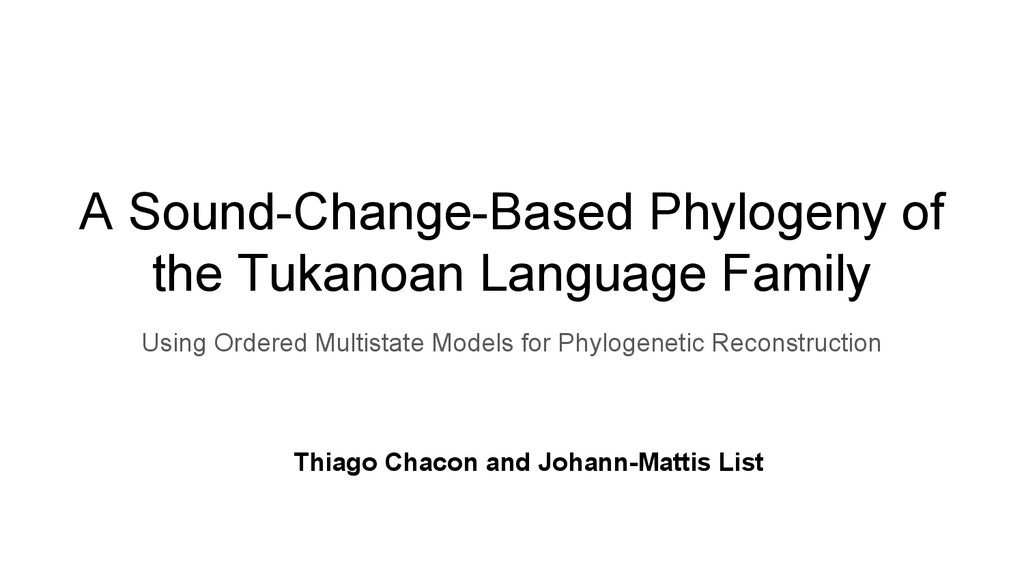A Sound-Change-Based Phylogeny of the Tukanoan ...