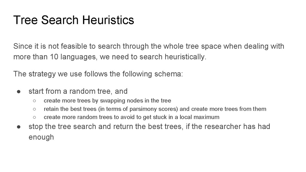 Tree Search Heuristics Since it is not feasible...