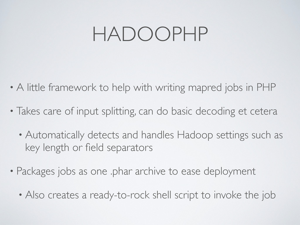 HADOOPHP • A little framework to help with writ...