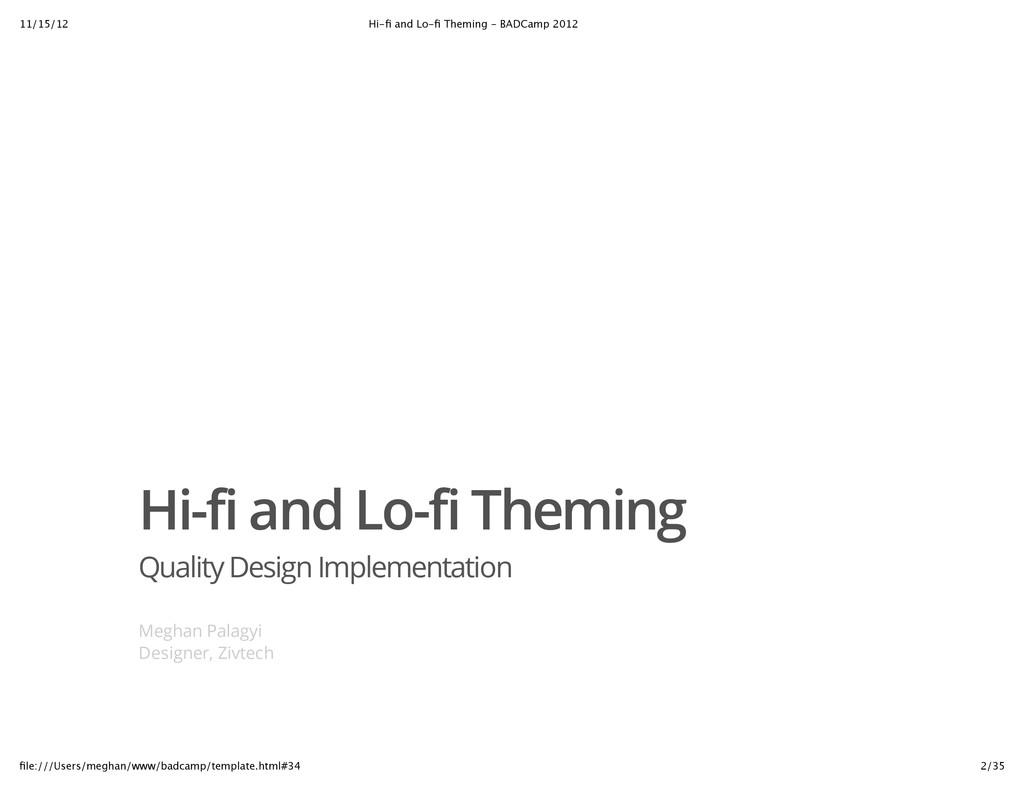 11/15/12 Hi‑fi and Lo‑fi Theming ‑ BADCamp 2012 2...
