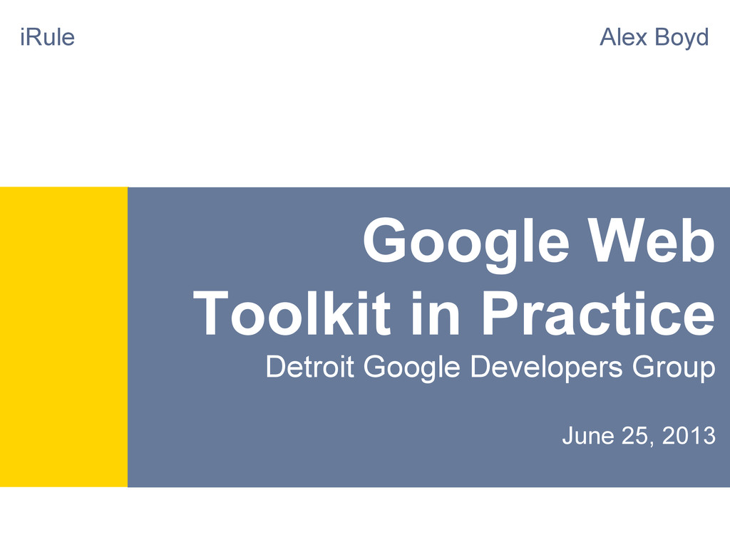 Google Web Toolkit in Practice Detroit Google D...