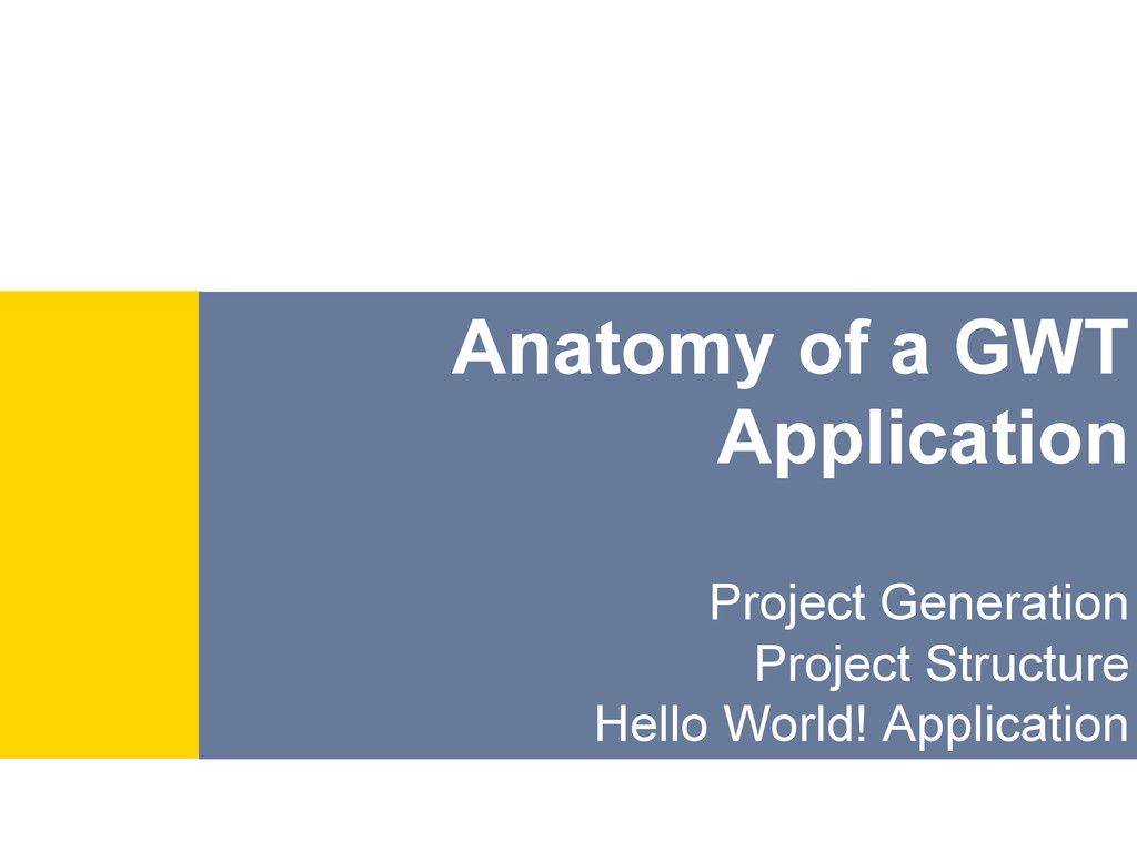 Anatomy of a GWT Application Project Generation...