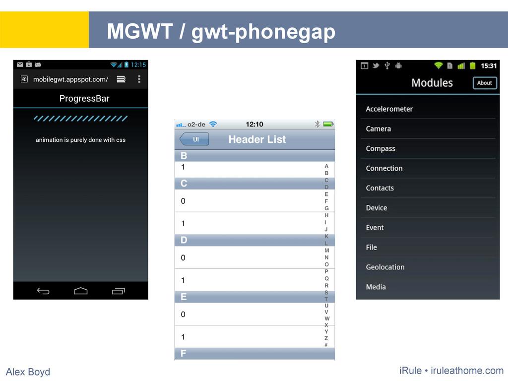 Alex Boyd MGWT / gwt-phonegap iRule • iruleatho...