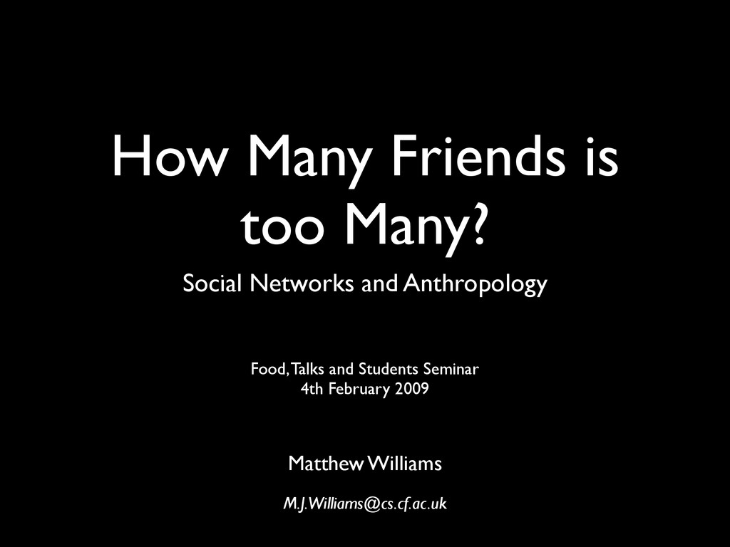 How Many Friends is too Many? Social Networks a...