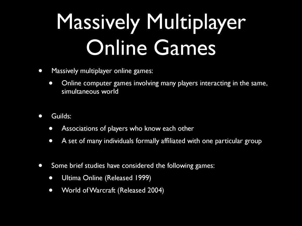 Massively Multiplayer Online Games • Massively ...