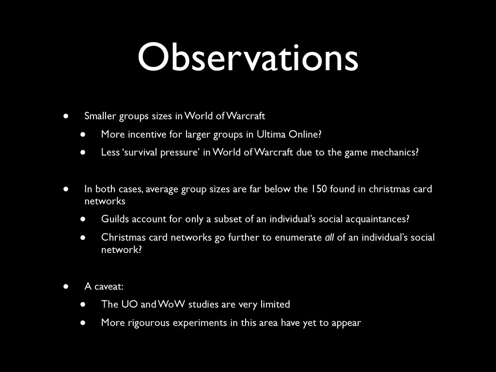 Observations • Smaller groups sizes in World of...