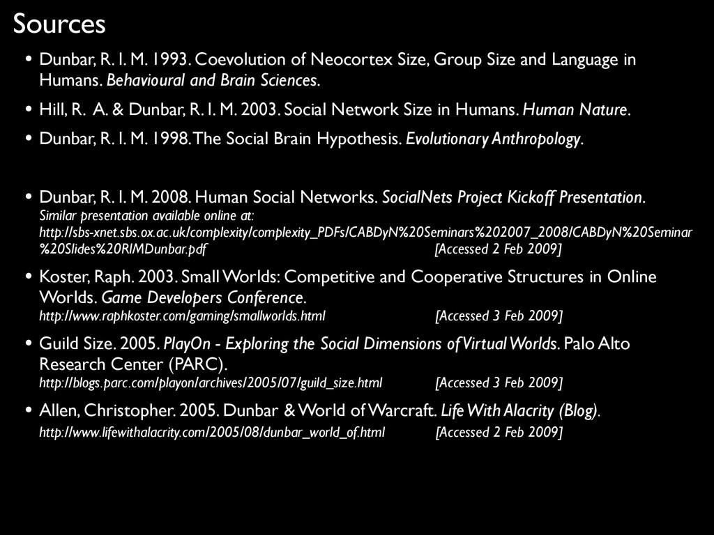 Sources • Dunbar, R. I. M. 1993. Coevolution of...