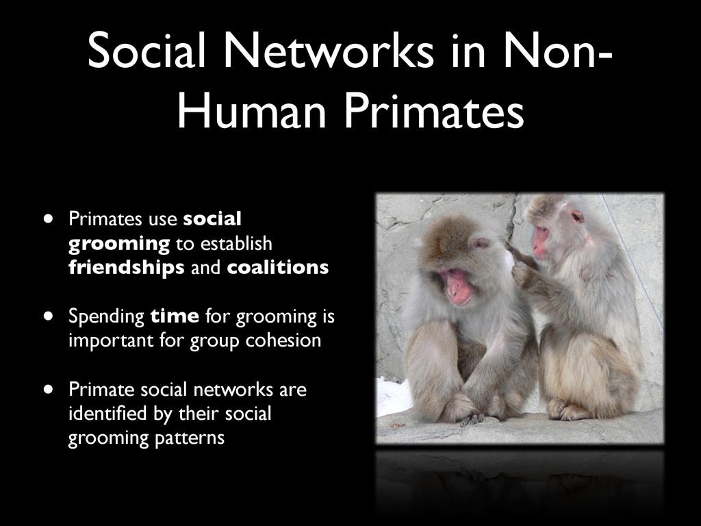 Social Networks in Non- Human Primates • Primat...