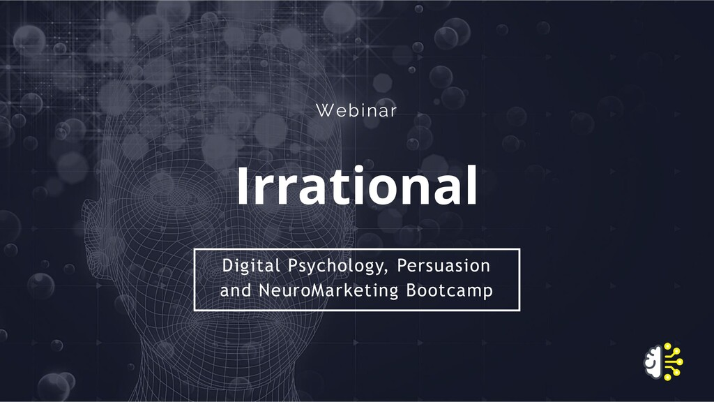 Webinar Irrational Digital Psychology, Persuasi...