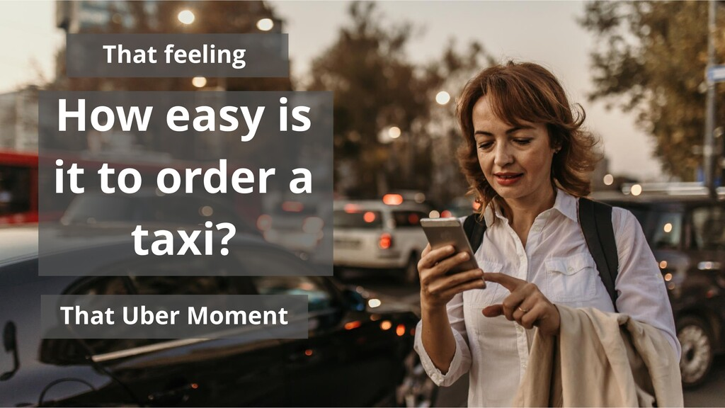 How easy is it to order a taxi? That Uber Momen...