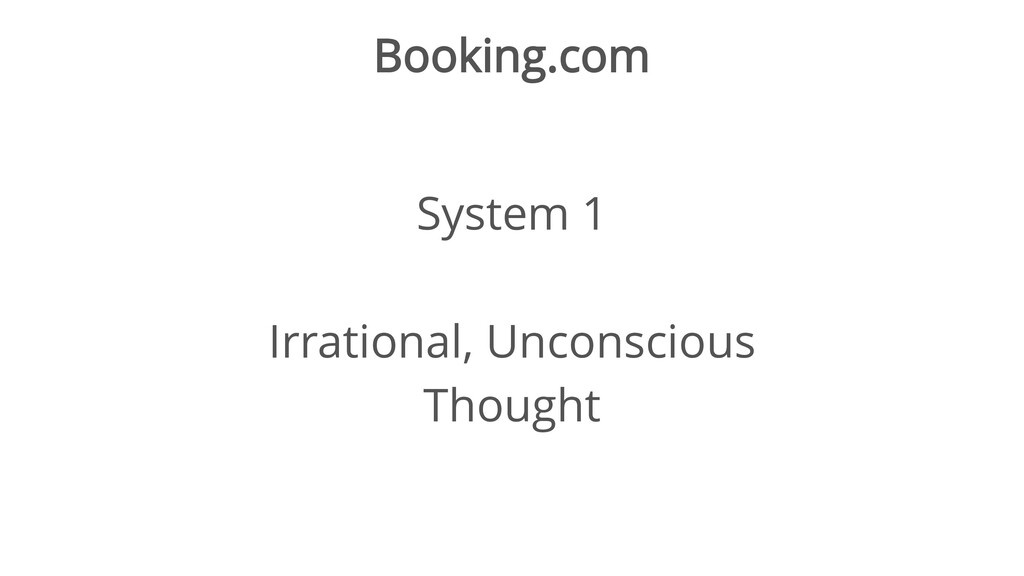 Booking.com System 1 Irrational, Unconscious Th...