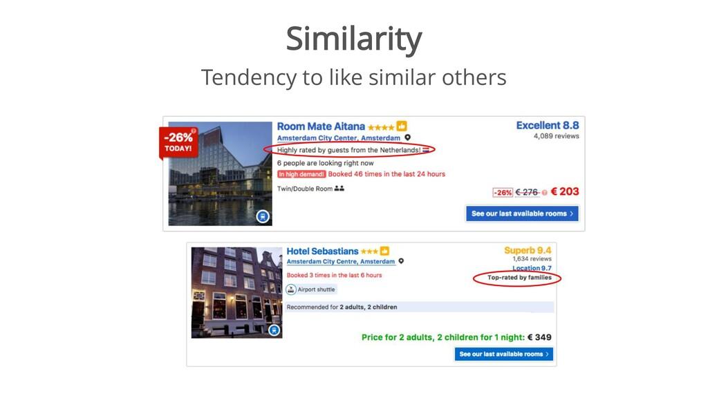 Similarity Tendency to like similar others