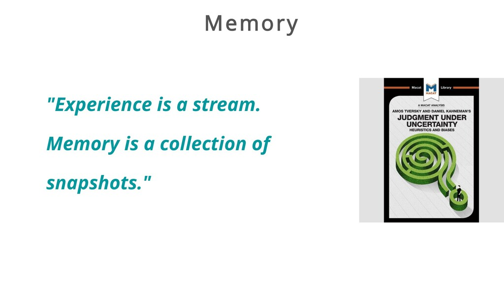 """Memory """"Experience is a stream. Memory is a col..."""