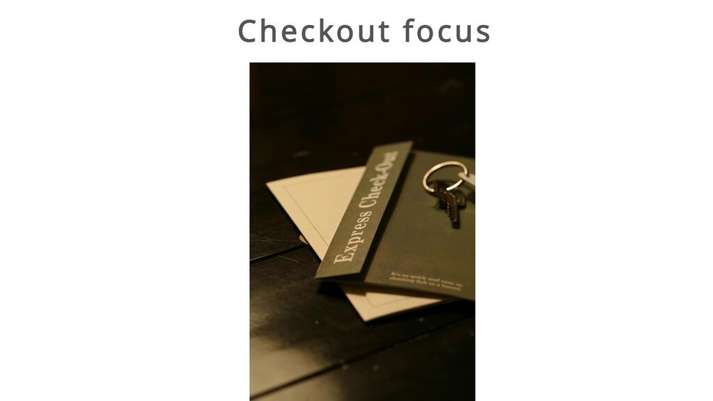 Checkout focus
