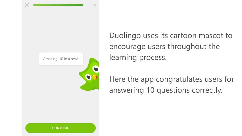 Duolingo uses its cartoon mascot to encourage u...