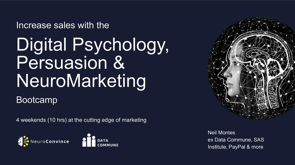 Digital Psychology, Persuasion & NeuroMarketing...