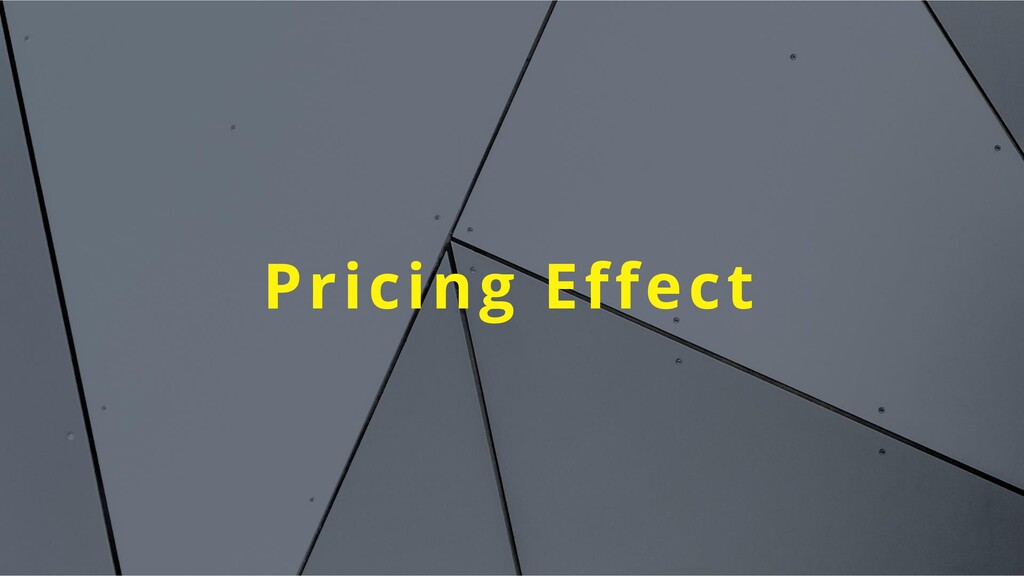 Pricing Effect