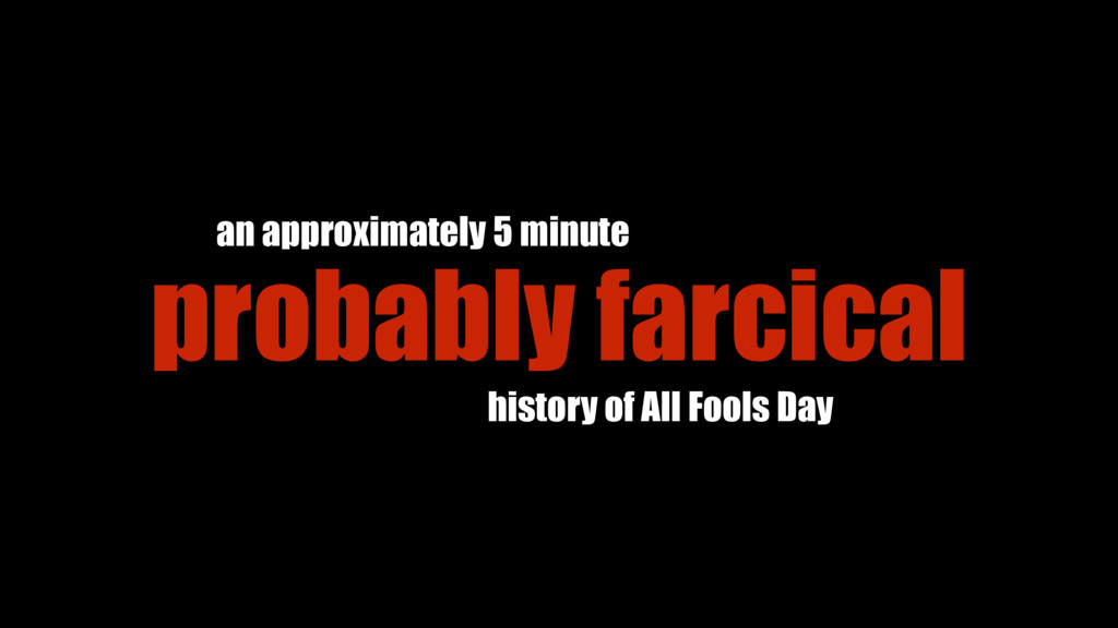 an approximately 5 minute history of All Fools ...