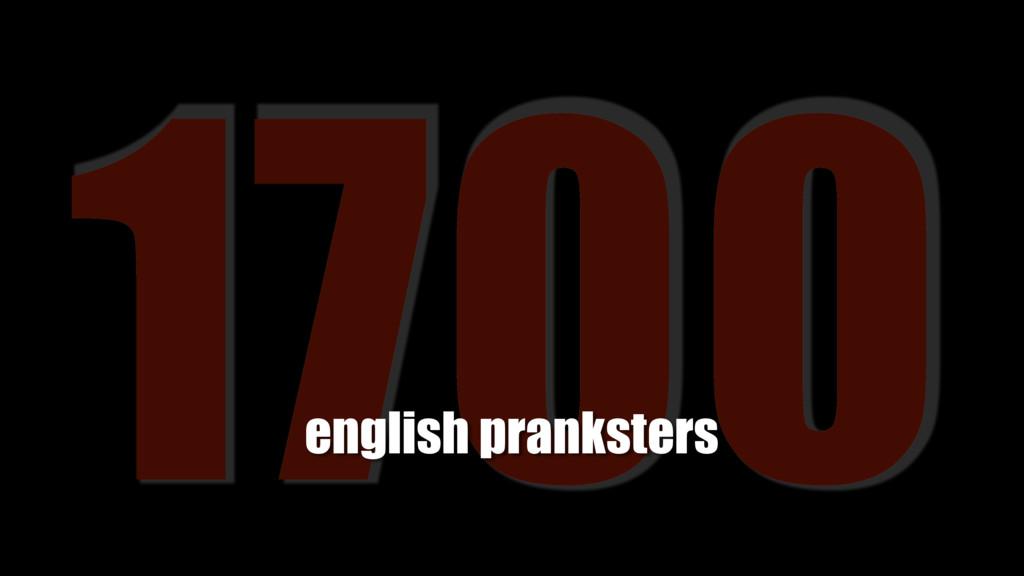 1700 english pranksters