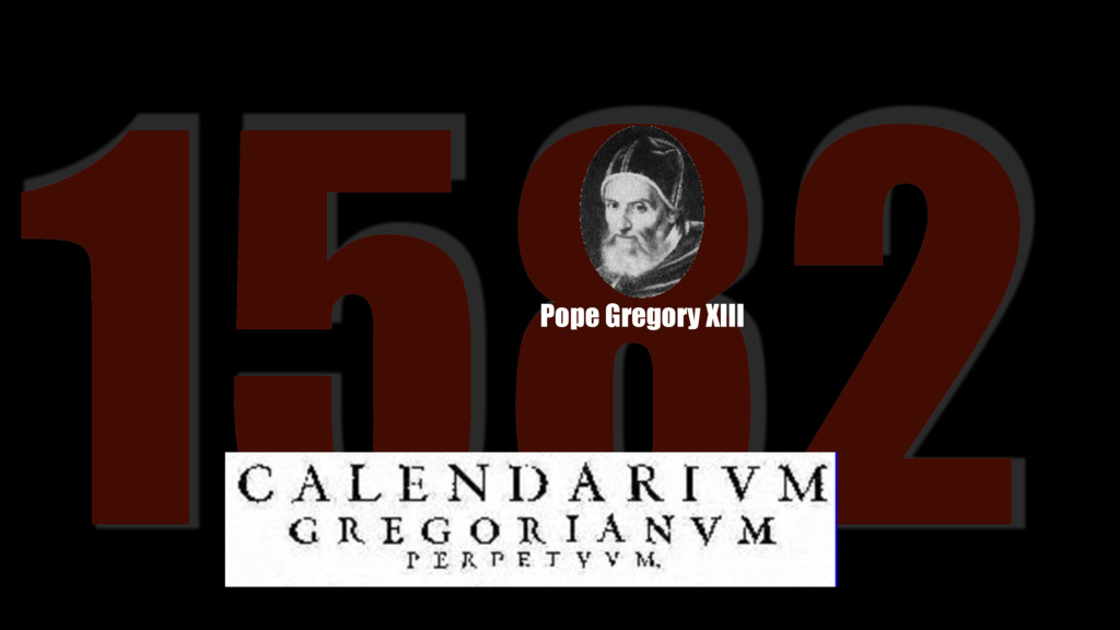 1582 Pope Gregory XIII