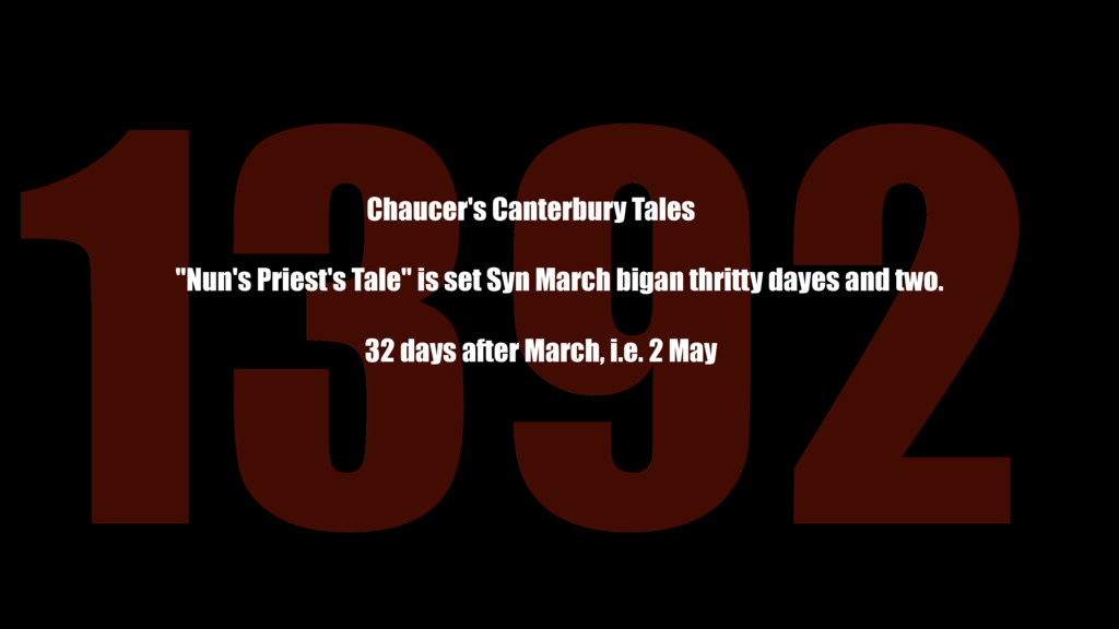 "1392 ""Nun's Priest's Tale"" is set Syn March big..."