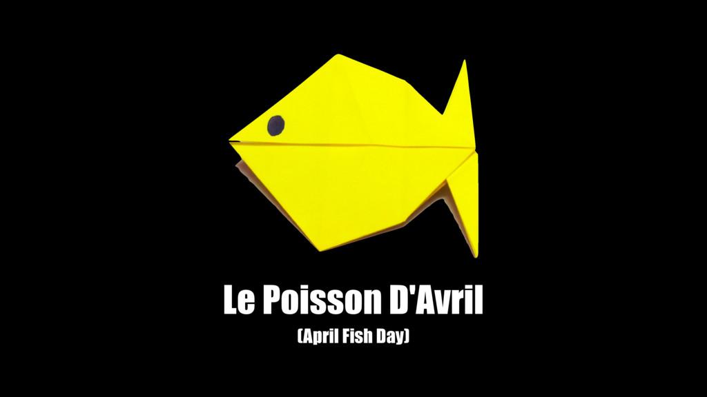 Le Poisson D'Avril (April Fish Day)