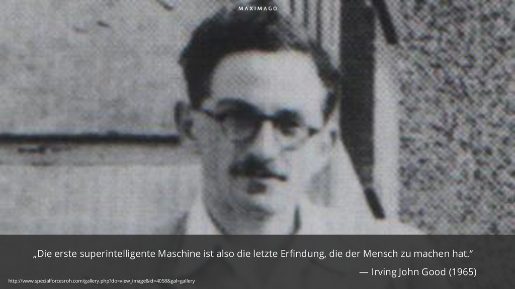 """""""Die erste superintelligente Maschine ist also ..."""