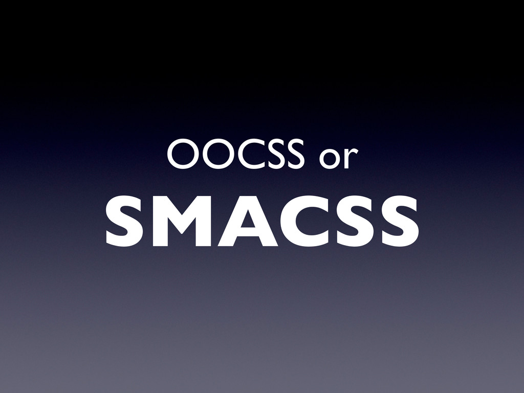 OOCSS or SMACSS