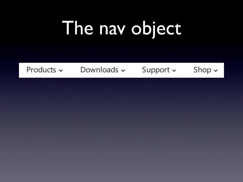 The nav object