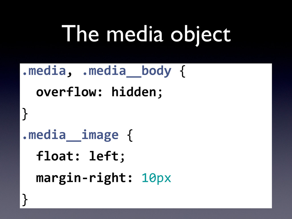 The media object .media, .media__body { ...