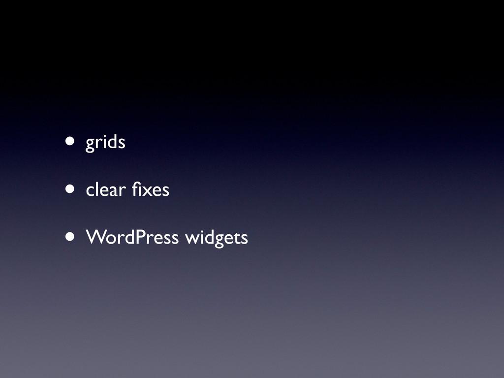 • grids • clear fixes • WordPress widgets