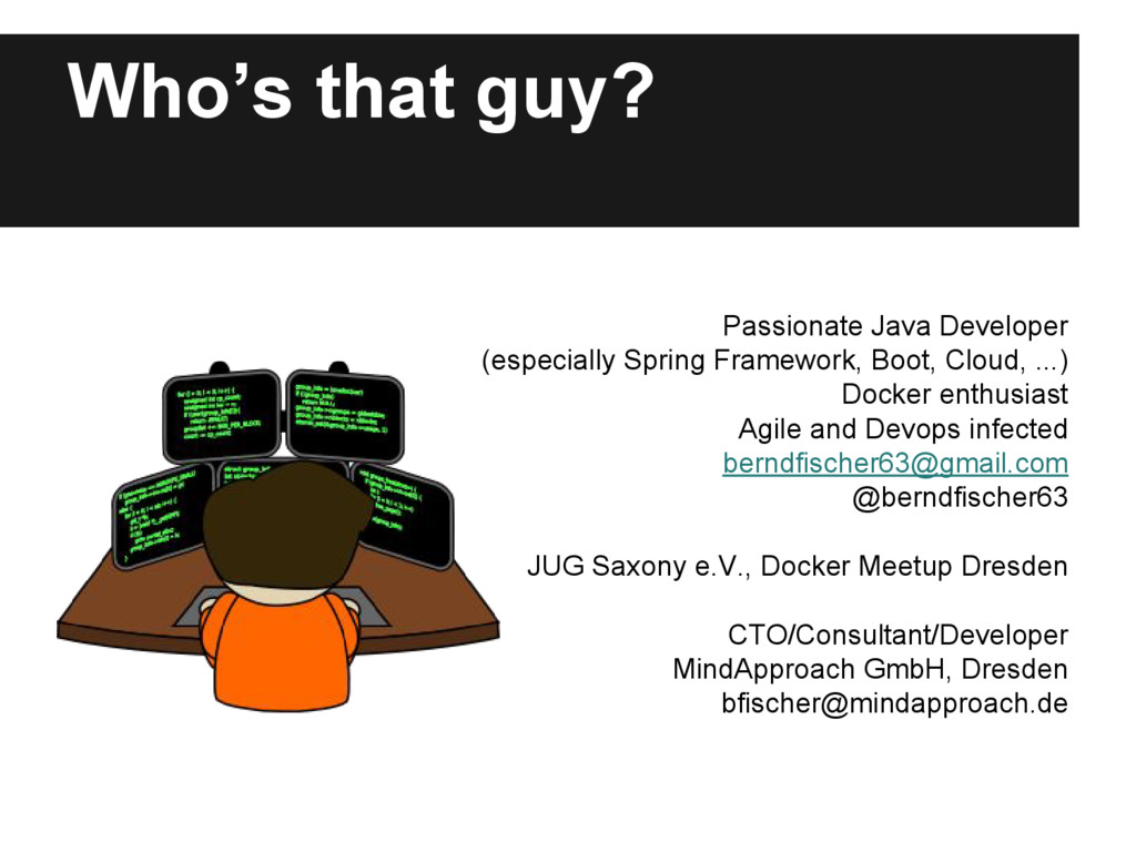 Who's that guy? Passionate Java Developer (espe...