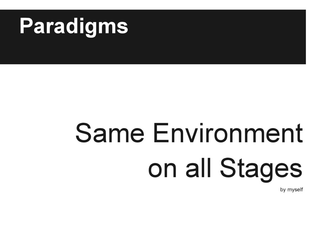 Paradigms Same Environment on all Stages by mys...