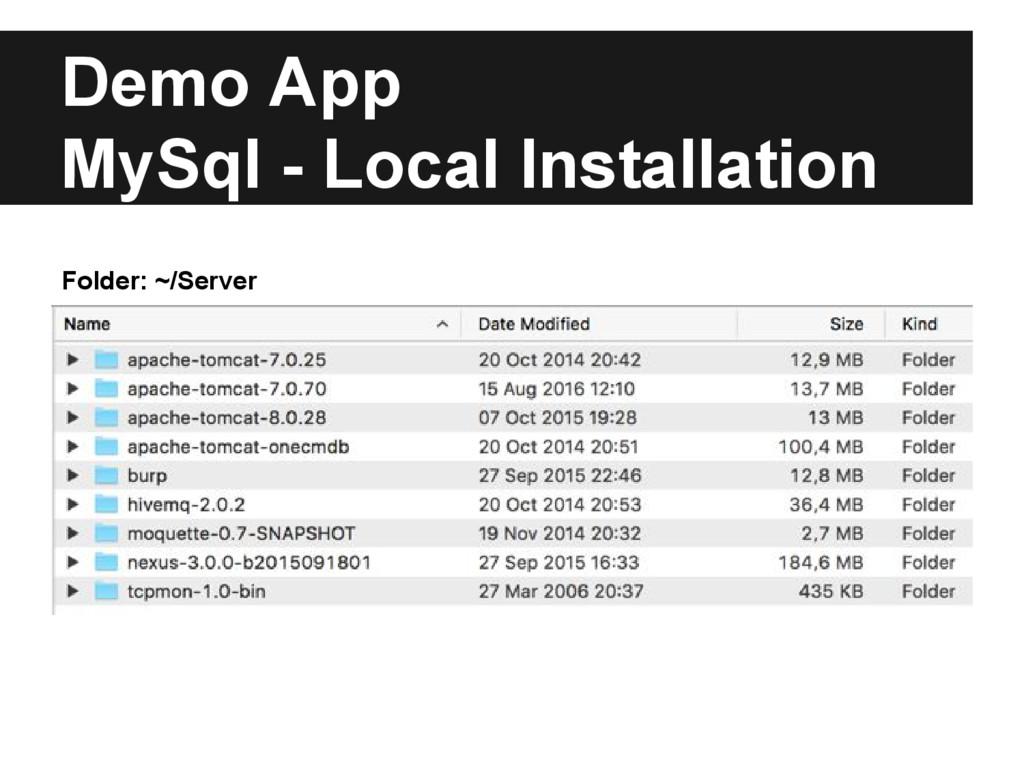 Demo App MySql - Local Installation Folder: ~/S...