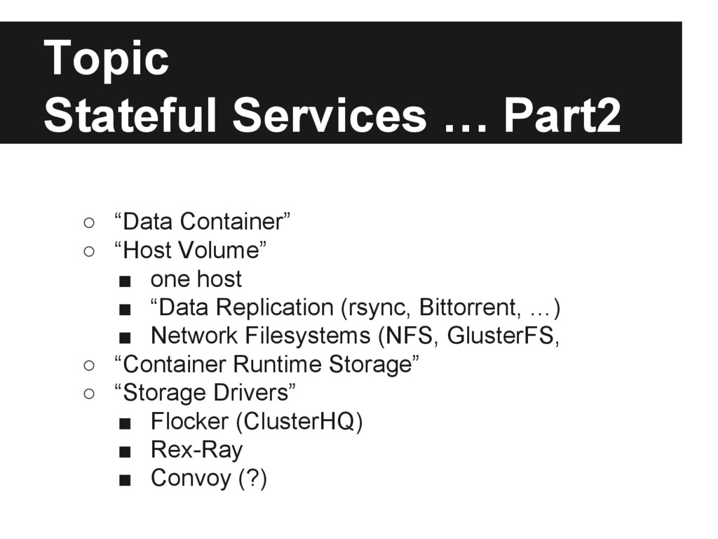 """Topic Stateful Services … Part2 ○ """"Data Contain..."""