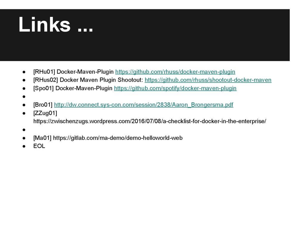 Links ... ● [RHu01] Docker-Maven-Plugin https:/...